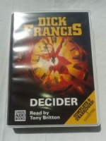 Decider written by Dick Francis performed by Tony Britton on Cassette (Unabridged)