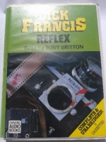 Reflex written by Dick Francis performed by Tony Britton on Cassette (Unabridged)
