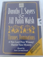 Thrones, Dominations - A New Lord Peter Wimsey / Harriet Vane Mystery written by Dorothy L. Sayers and Jill Paton Walsh performed by Ian Carmichael on Cassette (Unabridged)