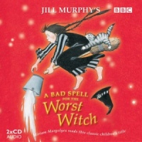 A Bad Spell for the Worst Witch written by Jill Murphy performed by Miriam Margolyes on CD (Abridged)
