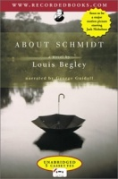 About Schmidt written by Louis Begley performed by George Guidall on Cassette (Unabridged)