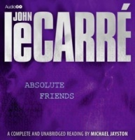 Absolute Friends written by John le Carre performed by Michael Jayston on CD (Unabridged)