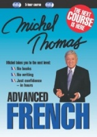 Advanced French with Michel Thomas written by Michel Thomas performed by Michel Thomas on CD (Unabridged)