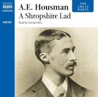 A Shropshire Lad written by A.E. Housman performed by Samuel West on CD (Abridged)