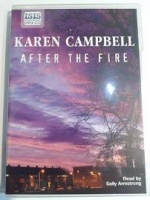 After the Fire written by Karen Campbell performed by Sally Armstrong on MP3CD (Unabridged)
