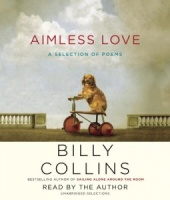 Aimless Love written by Billy Collins performed by Billy Collins on CD (Unabridged)