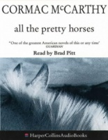 All the Pretty Horses written by Cormac McCarthy performed by Brad Pitt on Cassette (Abridged)