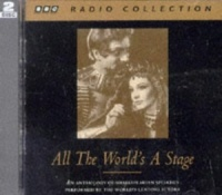 All The World's A Stage written by William Shakespeare performed by Laurence Olivier, Paul Scofield, Peggy Ashcroft, Vivien Leigh, Richard Burton, Ralph Richardson, Venessa Redgrave,  Derek Jacobi, Robert Stephens and John Guilgud on CD (Abridged)
