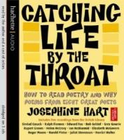 Catching Life by the Throat written by Josephine Hart performed by Famous British Actors on CD (Abridged)