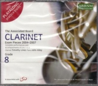 Clarinet Exam Pieces 2004-2007 Grade 8 written by ABRSM Publishing performed by Timothy Lines on CD (Abridged)