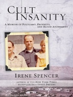 Cult Insanity - A Memoir of Polygamy, Prophets and Blood Atonement written by Irene Spencer performed by Laural Merlington on MP3 CD (Unabridged)