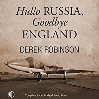 Hullo RUSSIA, Goodbye ENGLAND written by Derek Robinson performed by Nick McArdle on MP3 CD (Unabridged)