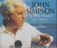 A Mad World, My Masters written by John Simpson performed by John Simpson on CD (Abridged)