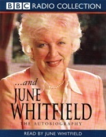 ...and June Whitfield written by June Whitfield performed by June Whitfield on Cassette (Abridged)