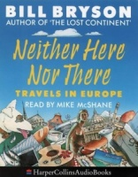Neither Here Nor There written by Bill Bryson performed by Mike McShane on Cassette (Abridged)