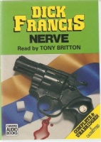 Nerve written by Dick Francis performed by Tony Britton on Cassette (Unabridged)