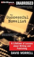 The Successful Novelist - A Lifetime of Lessons about .. written by David Morrell performed by Patrick Lawlor on MP3 CD (Unabridged)