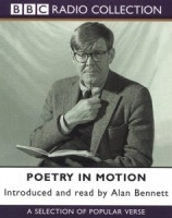 Poetry in Motion - Introduced and Read by Alan Bennet written by Alan Bennett performed by Alan Bennett on Cassette (Abridged)