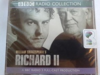 Richard II written by William Shakespeare performed by BBC Radio 3 Full-Cast Dramatisation, starring Samuel West and Joss Ackland on CD (Abridged)