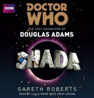 Shada written by Douglas Adams performed by Lalla Ward and John Leeson on CD (Unabridged)