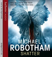 Shatter written by Michael Robotham performed by Tim Pigott-Smith on CD (Abridged)
