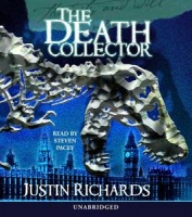 The Death Collector written by Justin Richards performed by Steven Pacey on CD (Unabridged)