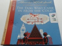 The Dog Who Came in From the Cold written by Alexander McCall Smith performed by Andrew Sachs on CD (Abridged)