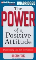 The Power of a Positive Attitude written by Roger Fritz performed by Christopher Lane on MP3 CD (Unabridged)