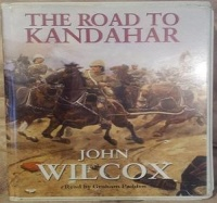 The Road to Kandahar written by John Wilcox performed by Graham Padden on CD (Unabridged)