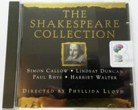 The Shakespeare Collection written by William Shakespeare performed by Simon Callow, Lindsay Duncan, Paul Rhys and Harriet Walter on CD (Abridged)