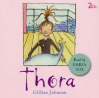Thora written by Gillian Johnson performed by Emilia Fox on CD (Unabridged)