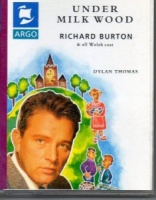 Under Milk Wood written by Dylan Thomas performed by Richard Burton and Various Welsh Cast on Cassette (Unabridged)