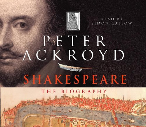 Peter Ackroyd Shakespeare Biography