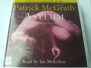 Asylum written by Patrick McGrath performed by Ian McKellen on CD (Unabridged)