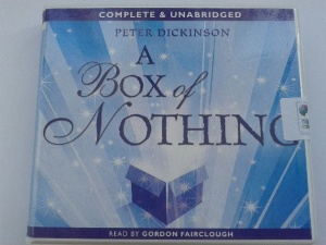 A Box of Nothing written by Peter Dickinson performed by Gordon Fairclough on CD (Unabridged)