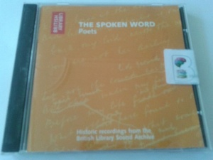 British Library - The Spoken Word - Poets compiled by British Library performed by Alfred Tennyson, Robert Browning, W.B. Yeats and Rudyard Kipling on CD (Abridged)