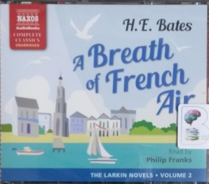 A Breath of French Air - Larkins Volume 2 written by H.E. Bates performed by Philip Franks on CD (Unabridged)