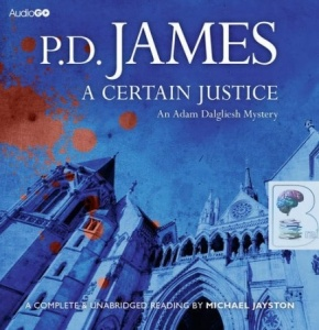 A Certain Justice written by P.D. James performed by Michael Jayston on CD (Unabridged)