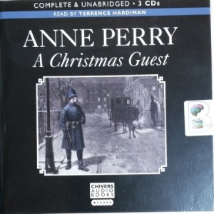 A Christmas Guest written by Anne Perry performed by Terrence Hardiman on CD (Unabridged)