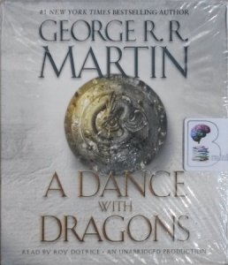 A Dance with Dragons written by George R.R. Martin performed by Roy Dotrice on CD (Unabridged)