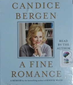 A Fine Romance written by Candice Bergen performed by Candice Bergen on CD (Unabridged)