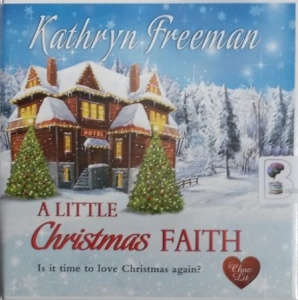 A Little Christmas Faith written by Kathryn Freeman performed by Willow Nash on Audio CD (Unabridged)