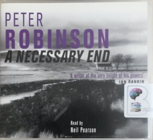 A Necessary End written by Peter Robinson performed by Neil Pearson on CD (Abridged)