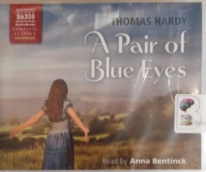 A Pair of Blue Eyes written by Thomas Hardy performed by Anna Bentinck on CD (Unabridged)