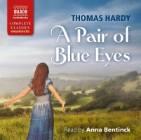 A Pair of Eyes written by Thomas Hardy performed by Anna Bentinck on CD (Unabridged)