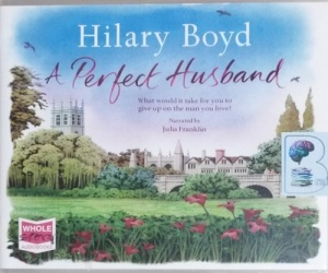 A Perfect Husband written by Hilary Boyd performed by Julia Franklin on CD (Unabridged)