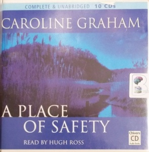 A Place of Safety written by Caroline Graham performed by Hugh Ross on Audio CD (Unabridged)