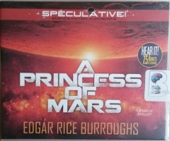 A Princess of Mars written by Edgar Rice Burroughs performed by Jim Killavey on CD (Unabridged)