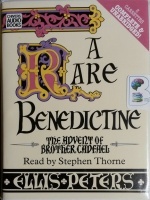 A Rare Benedictine written by Ellis Peters performed by Stephen Thorne on Cassette (Unabridged)