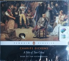 A Tale of Two Cities written by Charles Dickens performed by Ian Richardson on CD (Abridged)
